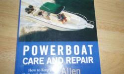 Power Boat Care and Repair by Allen Berrien. Describes how to keep ypur outboard, sterndrive, or gas-inboard boat alive and well. Published by McGraw Hill in 2004. $15.00 509-543-9318Listing originally posted at